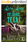 Livin' Large in Fat Chance, Texas