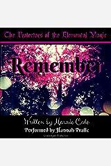 Remember: Protectors of the Elemental Magic Volume 1 Audible Audiobook