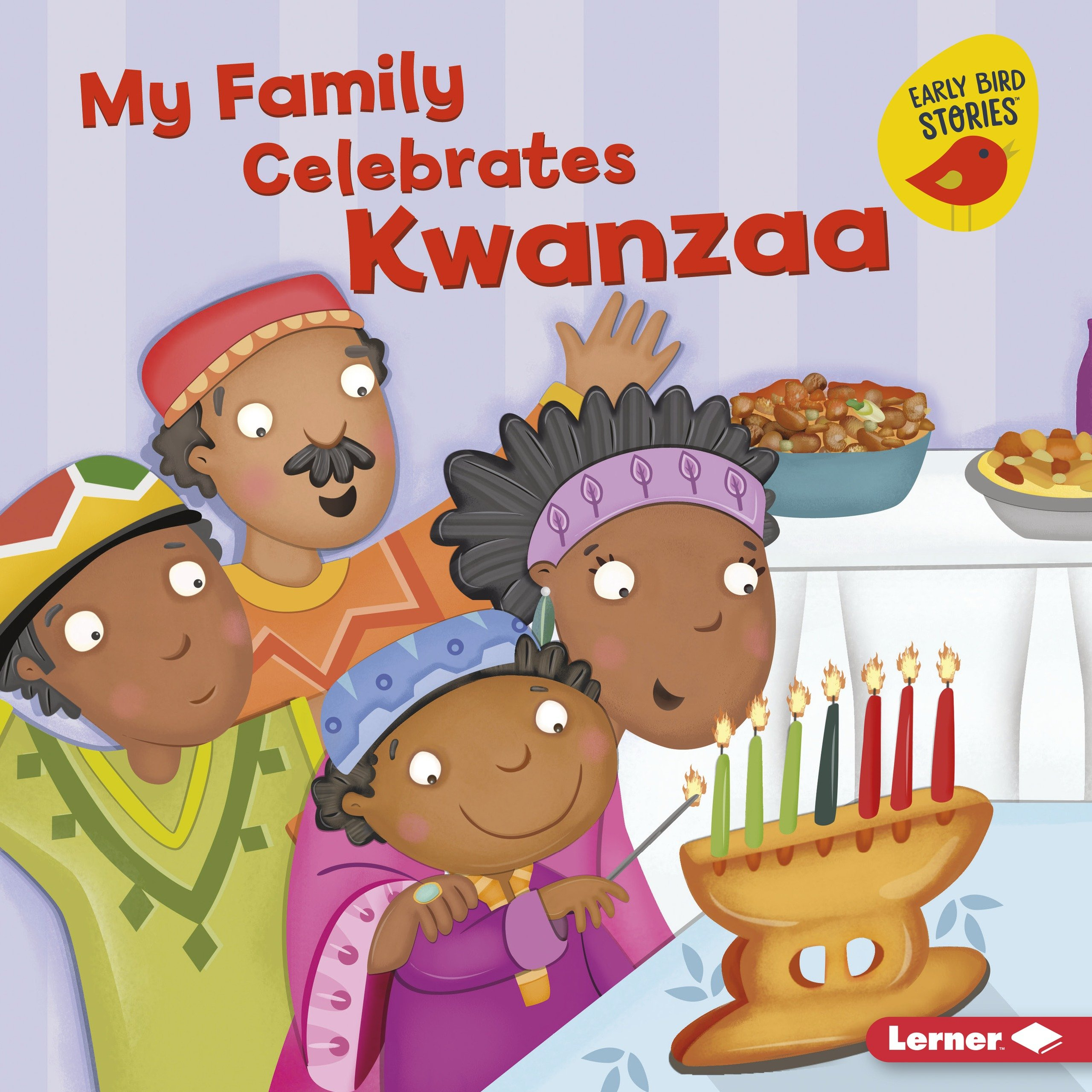 My Family Celebrates Kwanzaa (Holiday Time: Early Bird Stories)
