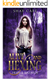 Alive & Hexing (Hexes & Hazards Series)