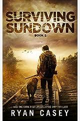 Surviving Sundown: A Post-Apocalyptic EMP Thriller (Into the Dark Book 2) Kindle Edition
