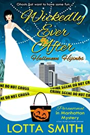 Wickedly Ever After: Halloween Hijinks (Paranormal in Manhattan Mystery: A Cozy Mystery on Kindle Unlimited Book 8)