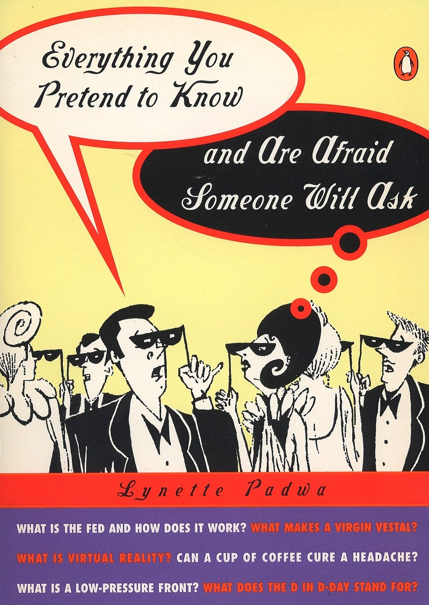Everything You Pretend to Know and Are Afraid Someone Will Ask by Penguin Books