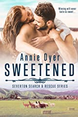 Sweetened (Severton Search and Rescue Book 5) Kindle Edition