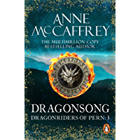 Dragonsong: (Dragonriders of Pern: 3): a thrilling and enthralling epic fantasy from one of the most influential fantasy…