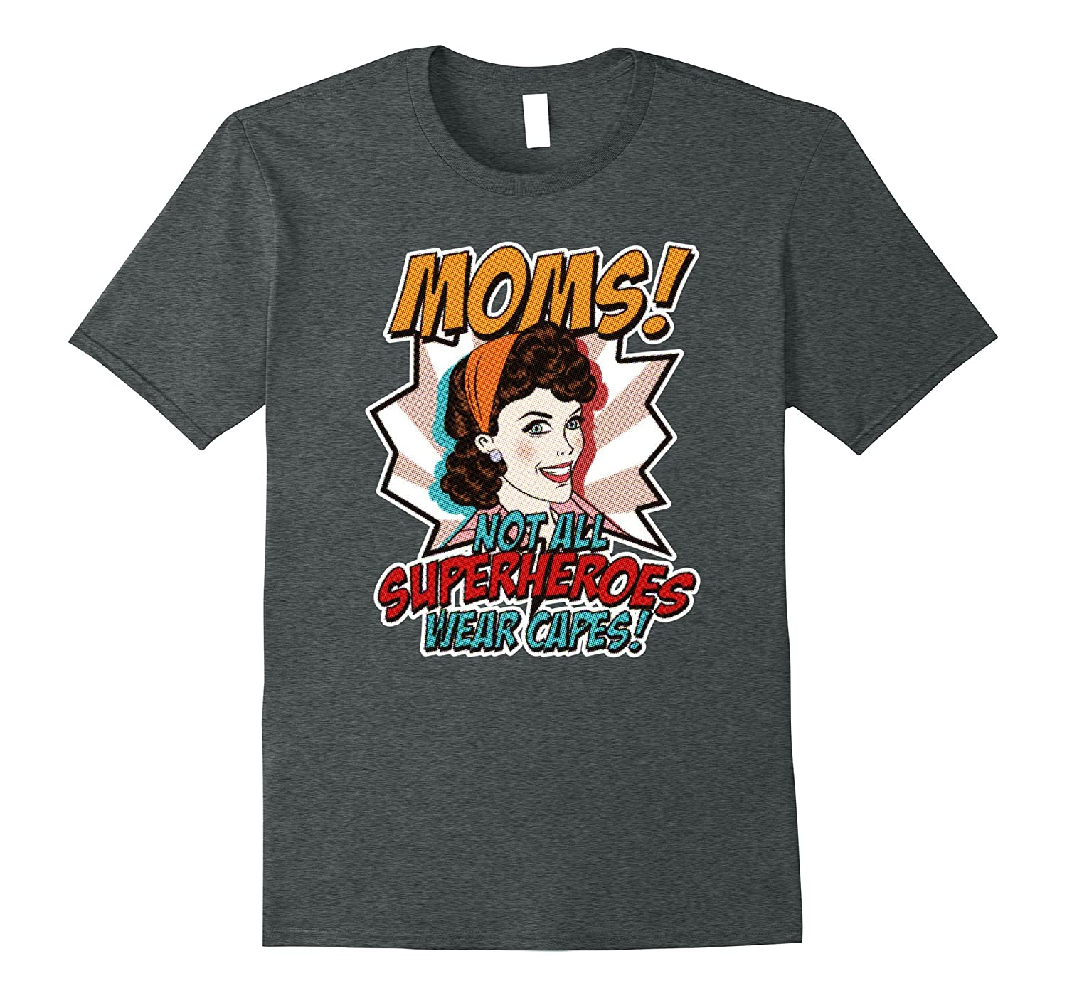 """""""MOMS NOT ALL SUPERHEROES WEAR CAPES"""" Mother's Day T-shirt"""