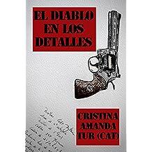 El diablo en los detalles (Spanish Edition) Jan 22, 2012