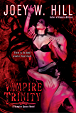 Vampire Trinity (Vampire Queen series Book 6)
