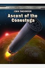 Ascent of the Conestoga (The Colony Ship Conestoga Book 7) Kindle Edition