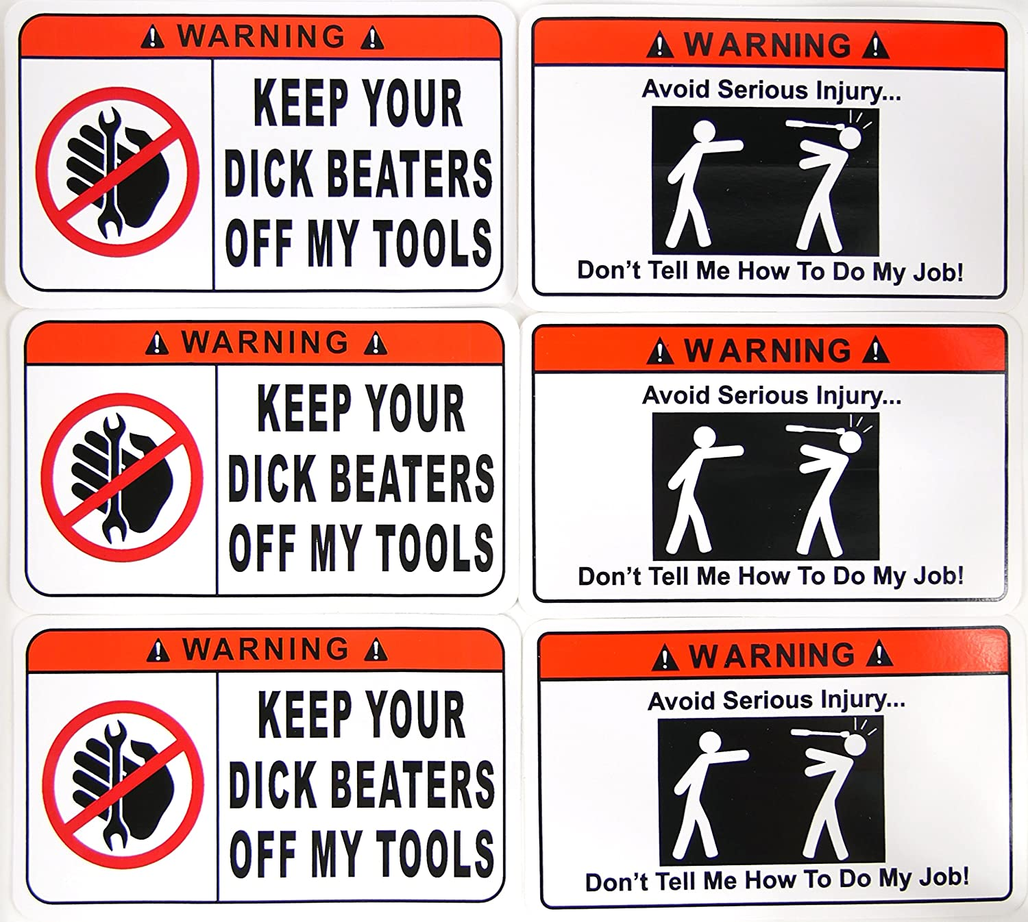 /& Dont Tell Me How To Do My Job Keep Your Dick Beater Off My Tools 3 count Toolbox Hardhat Skateboard Funny Warning STICKERS Decals 3 in x 5 in 6 SIX 3 count