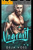 Vagrant: A Bad Boy Billionaire Romance