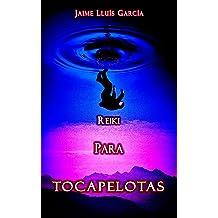 Reiki para Tocapelotas (Spanish Edition) Mar 19, 2018