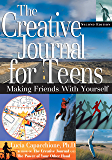 The Creative Journal for Teens, Second Edition: Making Friends With Yourself