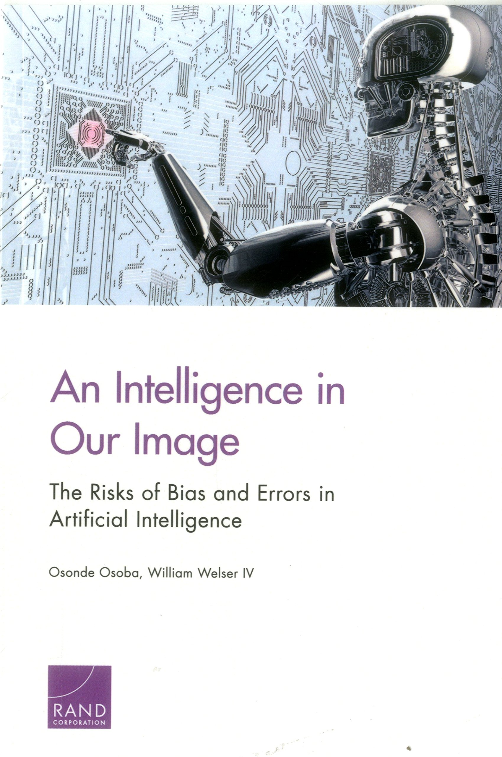 An Intelligence in Our Image: The Risks of Bias and Errors in Artificial Intelligence pdf epub