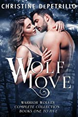 Wolf Love: Warrior Wolves Complete Collection, Books One to Five Kindle Edition