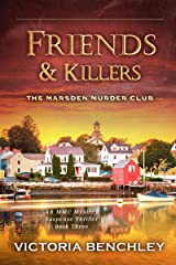 Friends & Killers: A Gripping Psychological Mystery, Suspense, Thriller with a Twist-Book 3 (The Marsden Murder Club) Kindle Edition