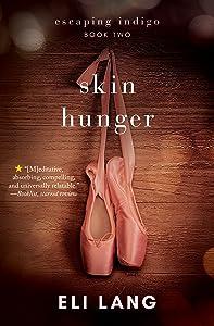 Skin Hunger (Escaping Indigo Book 2)