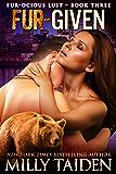 Furgiven: BBW Paranormal Shape Shifter Romance (Furocious Lust Shorts Book 3)