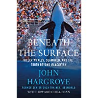 Beneath the Surface: Killer Whales, SeaWorld, and the Truth Beyond Blackfish