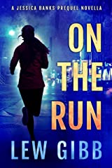 On The Run: A Jessica Banks Thriller Prequel (Jessica Banks Thrillers) Kindle Edition