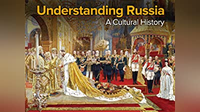 Understanding Russia: A Cultural History