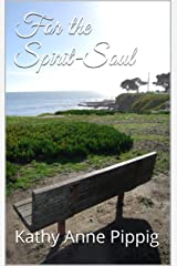 For the Spirit-Soul Kindle Edition