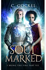 Soul Marked: I Bring the Fire Part VII Kindle Edition