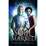 Soul Marked: I Bring the Fire Part VII