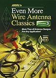 3: ARRL's Even More Wire Antenna Wire Classics