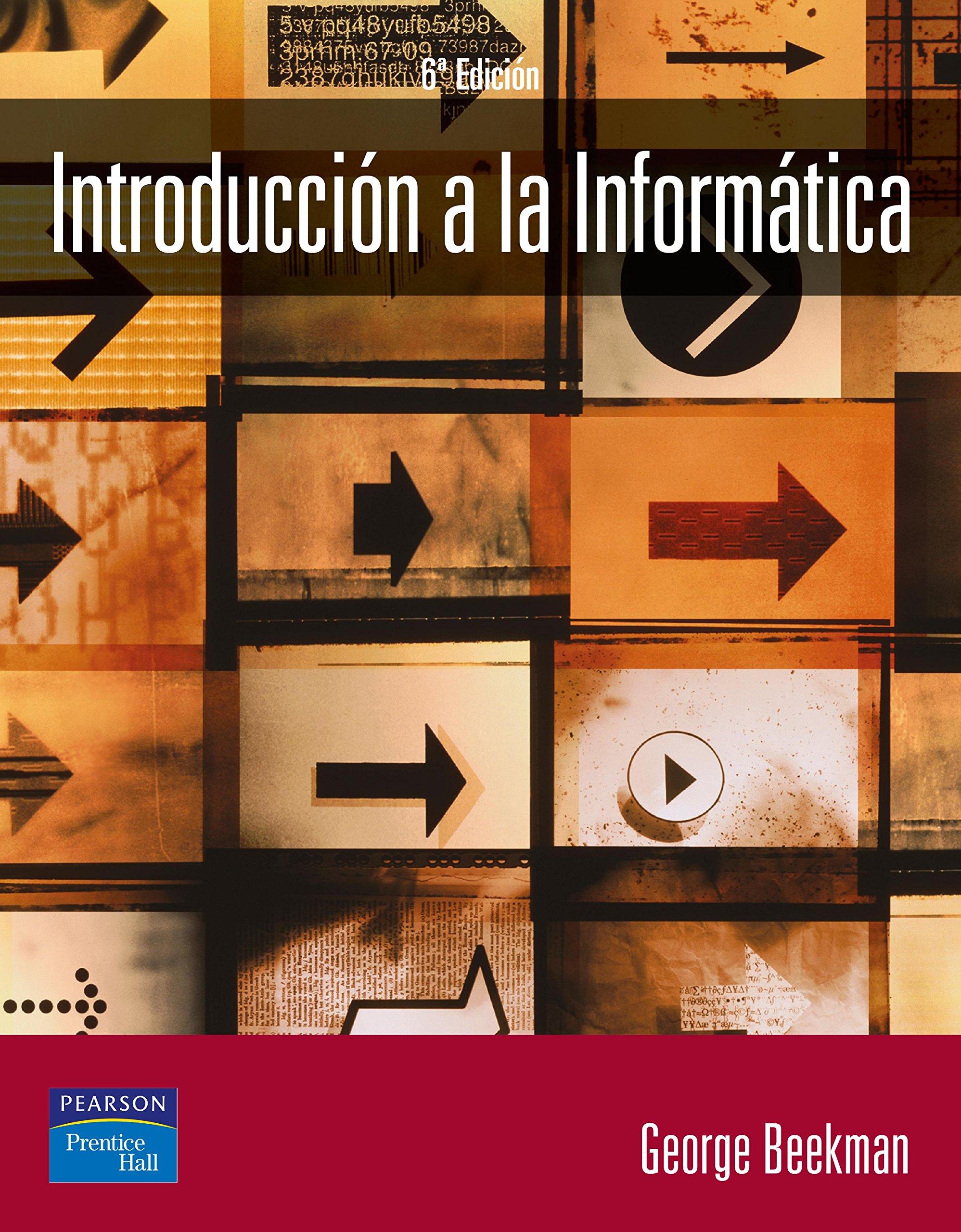 Introduccion a la Informatica - 6b: Edicion (Spanish Edition) ebook