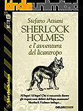 Sherlock Holmes e l'avventura del licantropo (Sherlockiana)