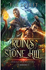 The Ruins on Stone Hill (Heroes of Ravenford Book 1) Kindle Edition