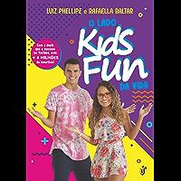 O lado Kids Fun da Vida: Com a dupla que e sucesso no Youtube, com + de 6 milhões de inscritos!