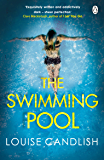 The Swimming Pool: A gripping, twisty thriller from the bestselling author of the breath-taking Our House
