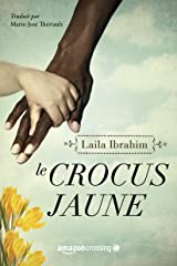 Le Crocus jaune (French Edition) Kindle Edition