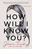 How Will I Know You?: A Novel