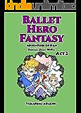 Ballet Hero Fantasy Adventure of Dan featuring Steven McRae Act2: Swan Lake World