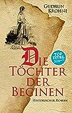 Die Töchter der Beginen: Historischer Roman