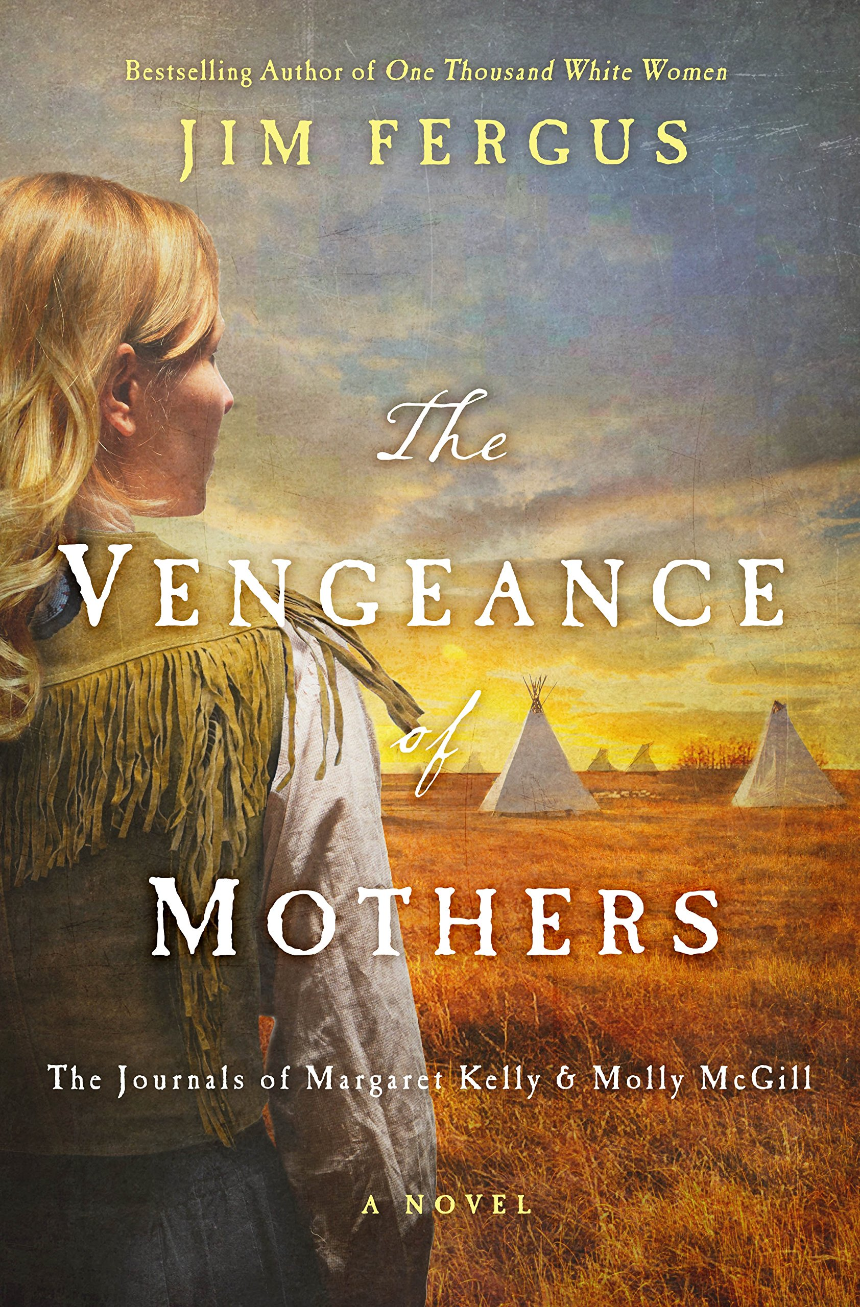 Read Online The Vengeance of Mothers: The Journals of Margaret Kelly & Molly McGill: A Novel (One Thousand White Women Series) pdf