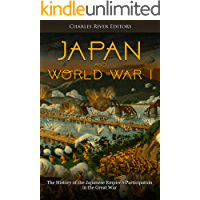 Japan and World War I: The History of the Japanese Empire's Participation in the Great War (English Edition)