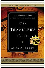 The Traveler's Gift: Seven Decisions that Determine Personal Success Kindle Edition