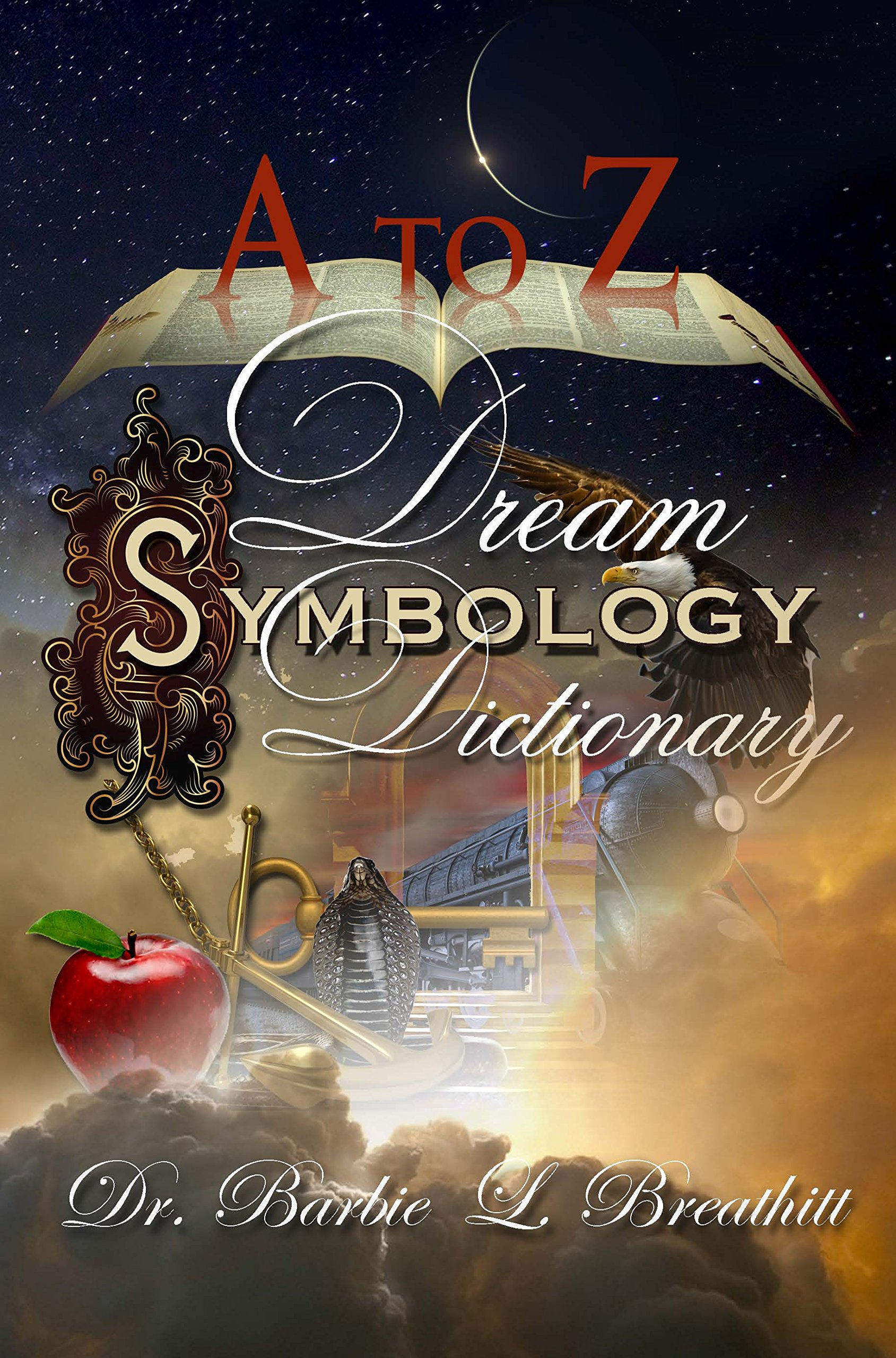 A Z Dream Symbology Dictionary By Dr Barbie L Breathitt 2015 05