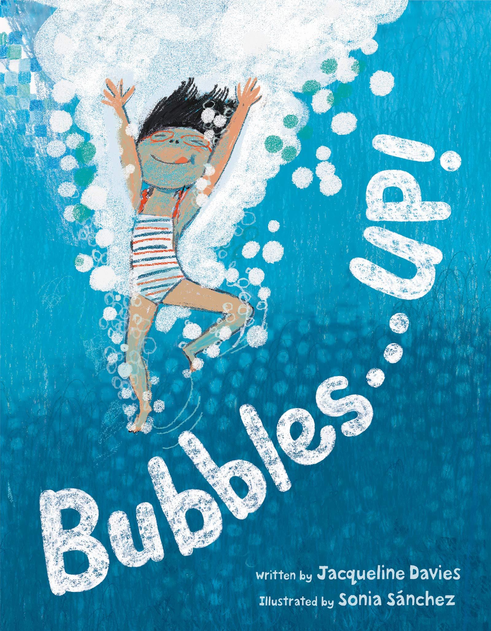 Bubbles . . . Up!: Davies, Jacqueline, Sánchez, Sonia: 9780062836618:  Amazon.com: Books