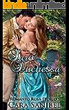 Romanzo Rosa Storico: Sarò Duchessa (Romanzo Rosa Vittoriano, Gravidanza Segreta) (Romanzo Libertino)