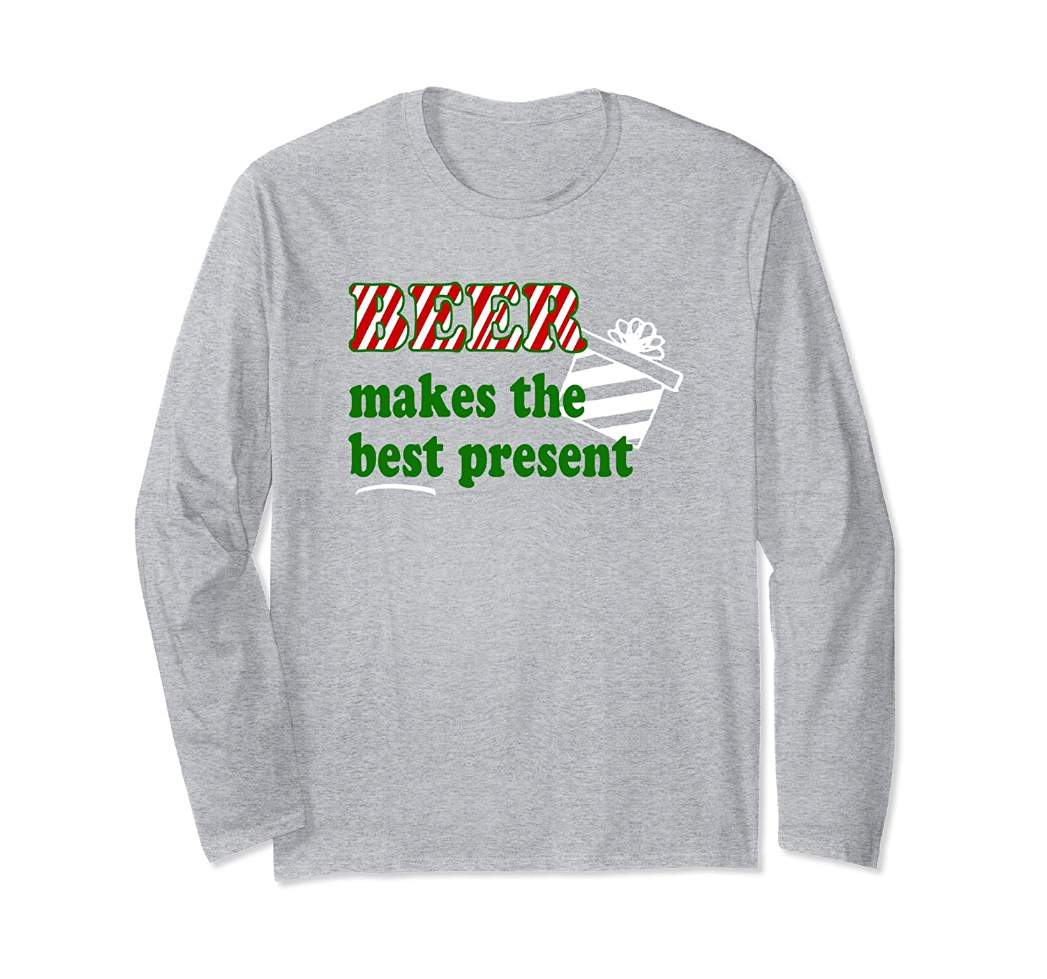 Beer Makes the BEST Present Holiday Gift Shirt-AZP