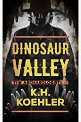 Dinosaur Valley (The Archaeologists Book 1) Kindle Edition