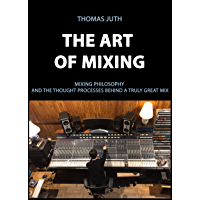 The Art of Mixing (English Edition)