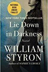 Lie Down in Darkness Kindle Edition