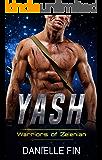Yash: A Scifi Alien Romance (Warriors of Zelenian Book 1)