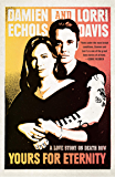 Yours for Eternity: A Love Story on Death Row (English Edition)